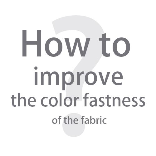 How To Improve The Color Fastness Of The Fabric