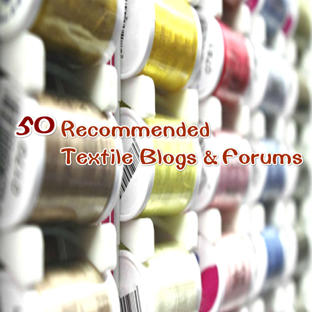 50 Free Textile Blogs And Forums 2019 You Should Read