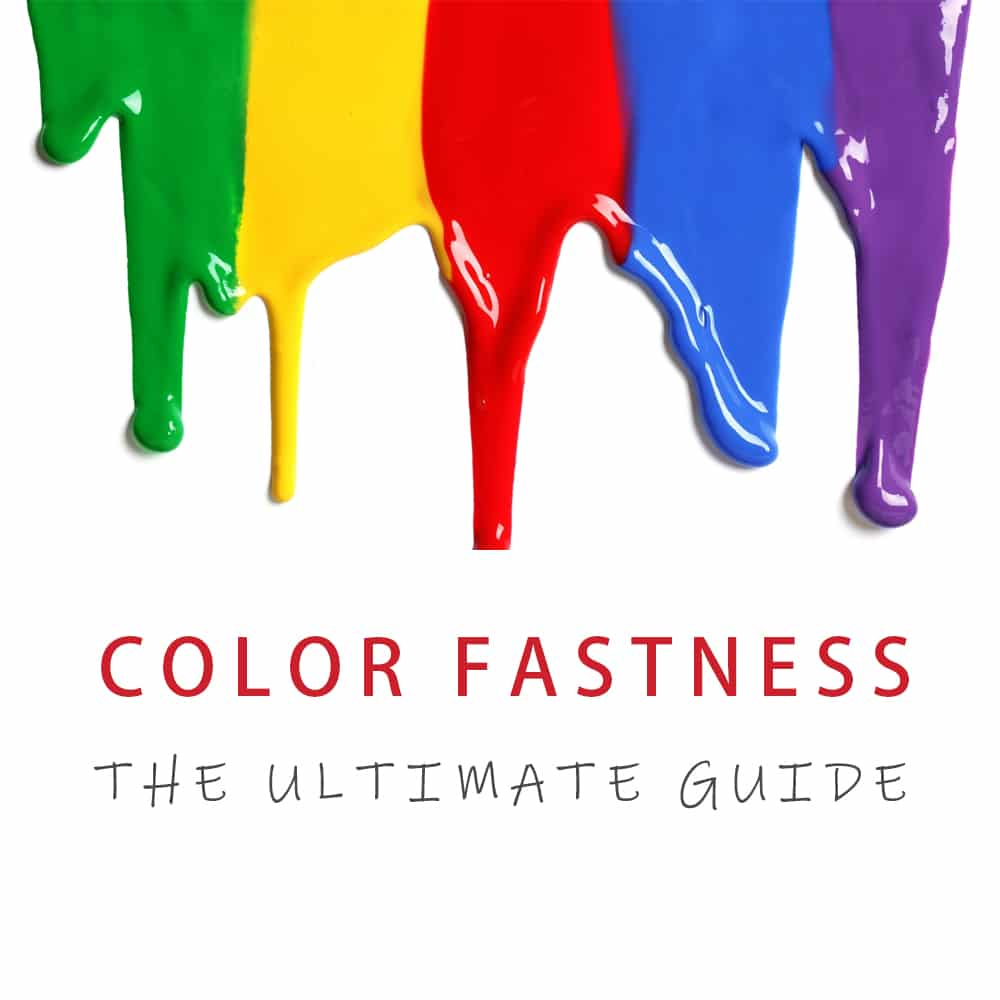 Color Fastness The Ultimate Guide